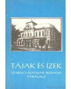 Tájak és ízek Szabolcs-Szatmári irodalmi útikalauz