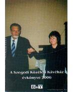 A Szegedi Közéleti Kávéház évkönyve 2006