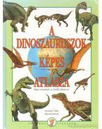 A dinoszauruszok képes atlasza