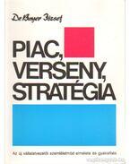 Piac, verseny, stratégia