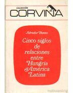 Cinco siglos de relaciones entre Hungría y América Latina