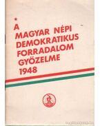 A Magyar Népi Demokratikus Forradalom győzelme 1948