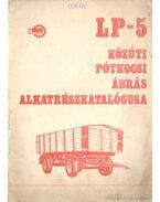 LP-5 közúti pótkocsi ábrás alkatrészkatalógusa