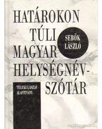 Határokon túli magyar helységnévszótár