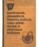 Gumiabroncs, akkumulátorok, Simmering-tömítések, seeger-gyűrűk, ékszíjak és görgősláncok kézikönyve