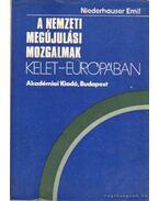 A nemzeti meújulási mozgalmak Kelet-Európában