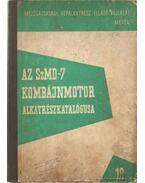 Az SzMD-7 kombájnmotor alkatrészkatalógusa