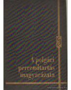 A polgári perrendtartás magyarázata I-II.