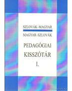 Szlovák-magyar magyar-szlovák pedagógiai kisszótár I