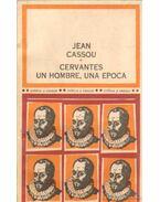 Cervantes: un hombre, una epoca