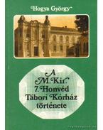 A M. Kir. 7. Honvéd Tábori Kórház története