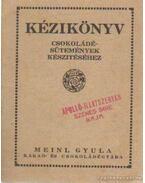 Kézikönyv csokoládésütemények készitéséhez