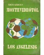 Montevideótól Los Angelesig (dedikált)