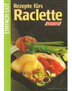 Rezepte fürs Raclette