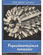 Fogazószerszámok tervezése - Sasi Nagy István
