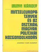 Mitteleuropa-tervek és az osztrák-magyar politikai közgondolkodás