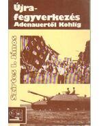 Újrafegyverkezés Adenauertől Kohlig