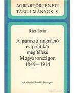A paraszti migráció és politikai megítéslése Magyarországon 1849-1914