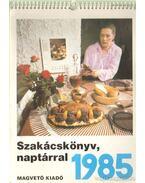 Szakácskönyv, naptárral 1985.