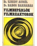 Filmbepárlók, filmreaktorok
