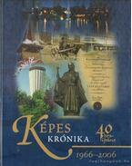 Képes krónika - Tiszaújváros 1966-2006