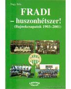 Fradi - huszonhétszer! - Nagy Béla