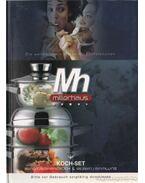 Mh Millerhaus - Használati utasítás és szakácskönyv a 18/10-es rozsdamentes edénykészlethez