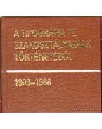 A Tipográfia TE Szakosztályainak történetéből 1903-1988 (mini)