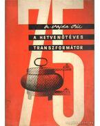 A hetvenötéves transzformátor