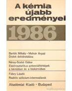 A kémia újabb eredményei 1986.