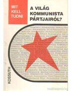 Mit kell tudni a világ kommunista pártjairól?