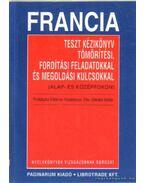 Francia - teszt kézikönyv tömörítési, fordítási feladatokkal és megoldási kulcsokkal (alap- és középfokon)