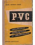 A PVC előállítása, feldolgozása és alkalmazása
