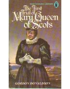 The first trial of Mary, Queen of Scots