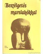 Beszélgetés marslakókkal - Marx György