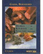 Hurka, kolbász, szalámi és más finomságok házi készítése