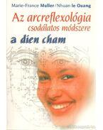 Az arcreflexológia csodálatos módszere - A Dien Chan