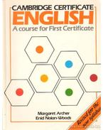 Cambridge Certificate English - A course for First Certificate