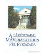A békéscsabai MÁV-diákotthon fél évszázada