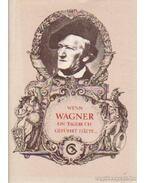 Wenn Wagner ein Tagebuch geführt hatte...