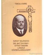 Szent kilenced Dr. Batthyány-Strattmann László közbenjárásáért