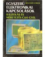Egyszerű elektronikai kapcsolások - Rajzolás és méretezés C64-gyel