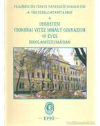 A debreceni Csokonai Vitéz Mihály Gimnázium 40 éves iskolamúzeumában