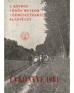 A KPVDSZ Vörös Meteor Természetbarát Egyesület Évkönyve 1981