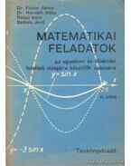 Matematikai feladatok az egyetemi és főiskolai felvételi vizsgára készülők számára II. kötet - Dr. Fodor János, Dr. Horváth Attila, Rábai Imre, Székely Jenő