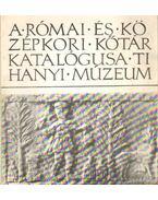 A Római és Középkori Kőtár katalógusa - Tihanyi Múzeum