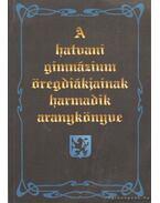 A hatvani gimnázium öregdiákjainak harmadik aranykönyve 1967-1977