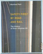 Safety first by road and rail