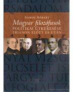 Magyar filozófusok politikai útkeresése Trianon előtt és után