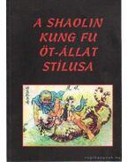 A Shaolin kung fu öt-állat stílusa